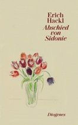 Erich Hackl: Abschied von Sidonie