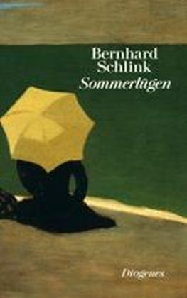 Bernhard Schlink: Sommerlügen