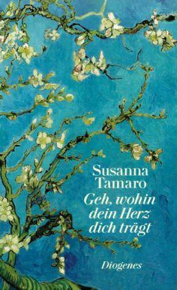 Susanna Tamaro: Geh, wohin dein Herz dich trägt
