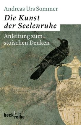 Andreas Urs Sommer: Die Kunst der Seelenruhe