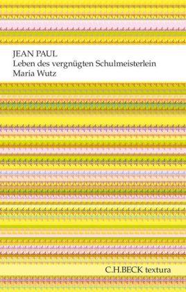 Jean Paul: Leben des vergnügten Schulmeisterlein Maria Wutz in Auenthal
