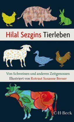 Hilal Sezgin, Berner, Rotraut Susanne: Hilal Sezgins Tierleben