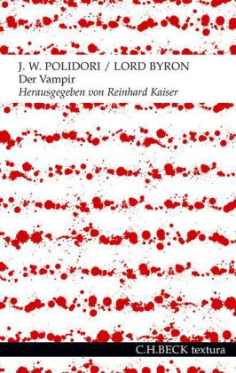 George Gordon Byron, John William Polidori, Kaiser, Reinhard: Der Vampir