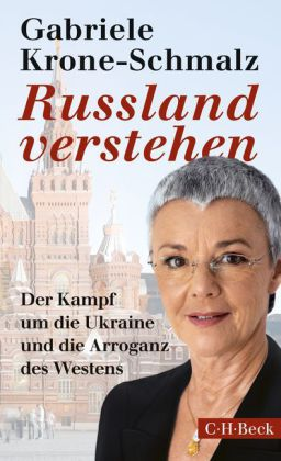 Gabriele Krone-Schmalz: Russland verstehen