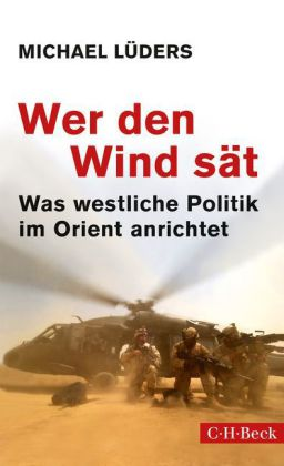 Michael Lüders: Wer den Wind sät