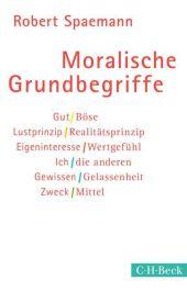 Robert Spaemann: Moralische Grundbegriffe