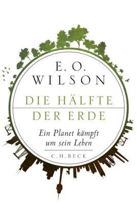 Edward O. Wilson: Die Hälfte der Erde