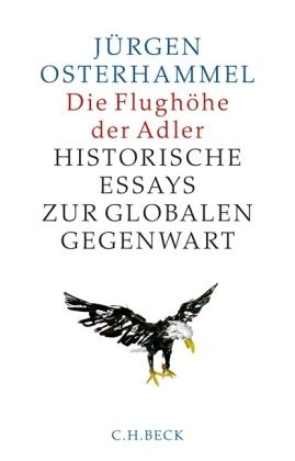 Jürgen Osterhammel: Die Flughöhe der Adler