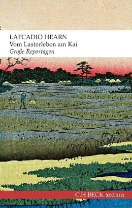Lafcadio Hearn, Monique Truong: Vom Lasterleben am Kai