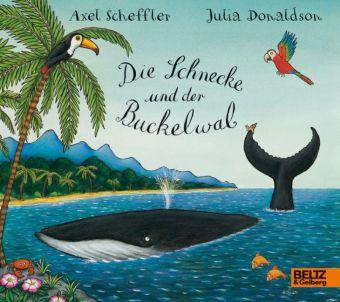 Scheffler, Axel, Julia Donaldson: Die Schnecke und der Buckelwal
