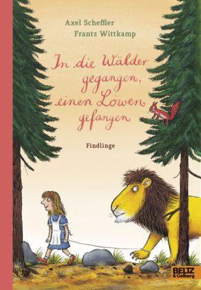 Scheffler, Axel, Frantz Wittkamp: In die Wälder gegangen, einen Löwen gefangen