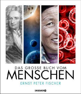 Ernst Peter Fischer: Das große Buch vom Menschen