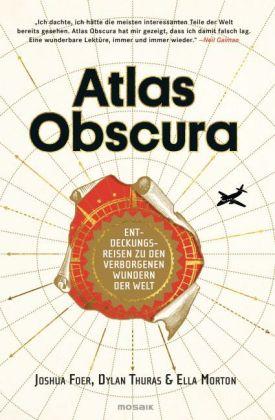 Joshua Foer, Ella Morton, Dylan Thuras: Atlas Obscura