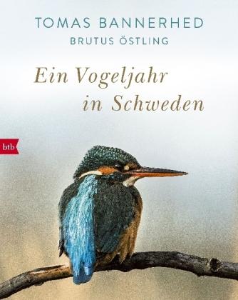 Tomas Bannerhed, Brutus Östling: Ein Vogeljahr in Schweden