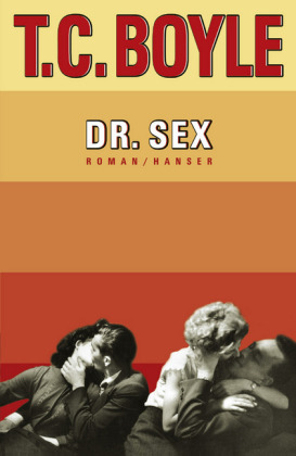 T.C. Boyle: Dr. Sex