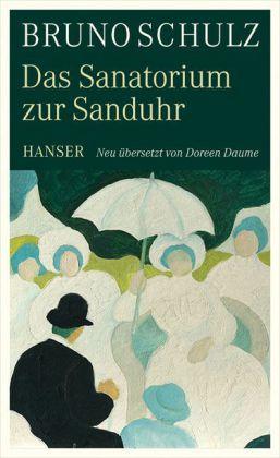 Bruno Schulz: Das Sanatorium zur Sanduhr