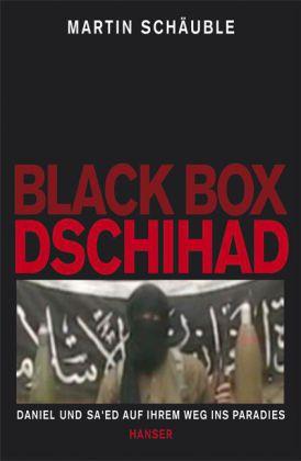 Martin Schäuble: Black Box Dschihad