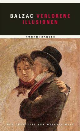 Honore de Balzac: Verlorene Illusionen
