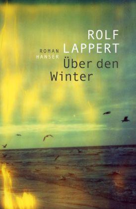 Rolf Lappert: Über den Winter