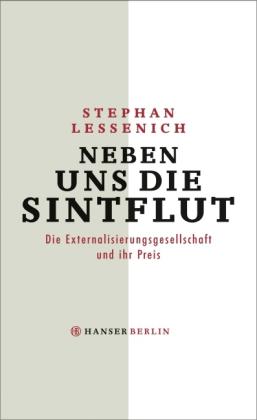 Stephan Lessenich: Neben uns die Sintflut