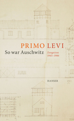 Primo Levi, Fabio Levi, Domenico Scarpa: So war Auschwitz