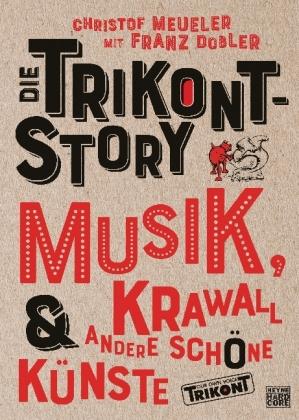 Franz Dobler, Christof Meueler: Die Trikont-Story