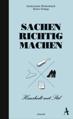 Linda-Luise Bickenbach, Bente Schipp: Sachen richtig machen