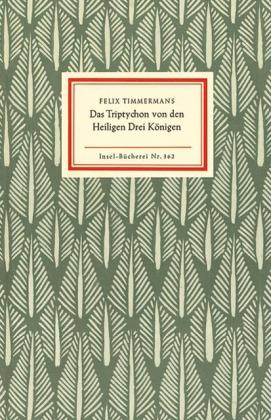 Felix Timmermans: Das Triptychon von den Heiligen Drei Königen