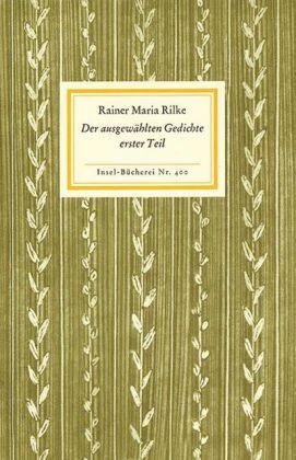 Rainer Maria Rilke: Der ausgewählten Gedichte erster Teil