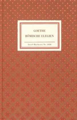 Johann Wolfgang Goethe: Römische Elegien