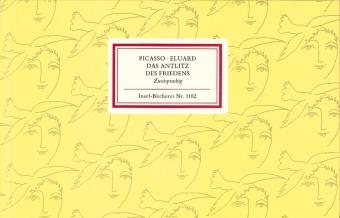 Pablo Picasso, Paul Eluard: Das Antlitz des Friedens. Le Visage de la Paix