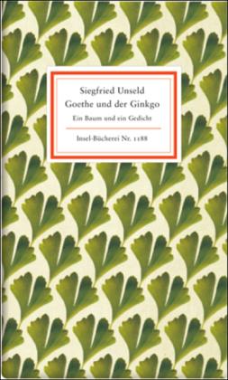 Siegfried Unseld: Goethe und der Ginkgo