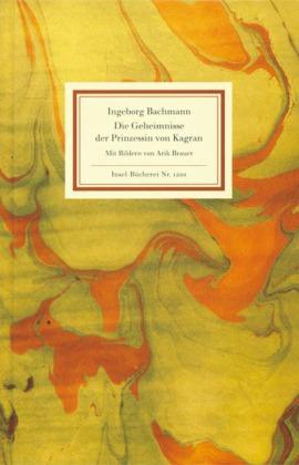 Ingeborg Bachmann, Arik Brauer: Die Geheimnisse der Prinzessin von Kagran