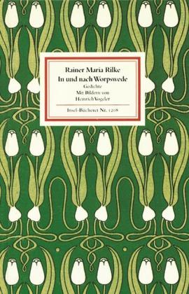 Rainer Maria Rilke, Heinrich Vogeler: In und nach Worpswede