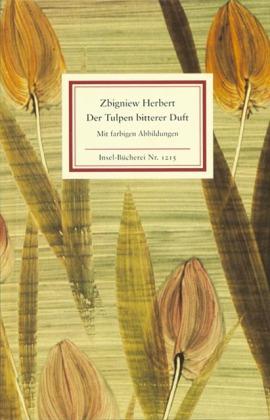 Zbigniew Herbert: Der Tulpen bitterer Duft