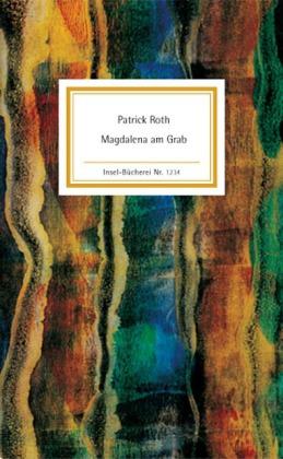 Patrick Roth: Magdalena am Grab