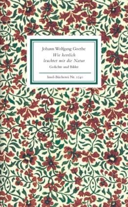 Johann Wolfgang Goethe, Hans-Joachim Simm: Wie herrlich leuchtet mir die Natur