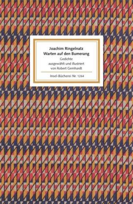 Joachim Ringelnatz, Robert Gernhardt: Warten auf den Bumerang