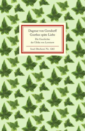 Dagmar von Gersdorff: Goethes späte Liebe