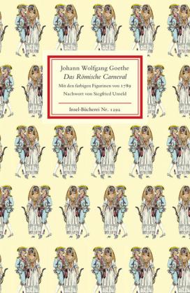 Johann Wolfgang Goethe: Das Römische Carneval