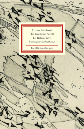 Arthur Rimbaud, Joachim Seng: Le Bateau ivre. Das trunkene Schiff