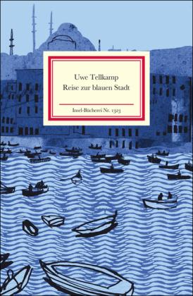 Uwe Tellkamp: Reise zur blauen Stadt
