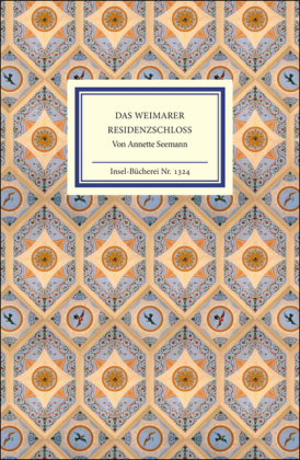 Annette Seemann: Das Weimarer Residenzschloß