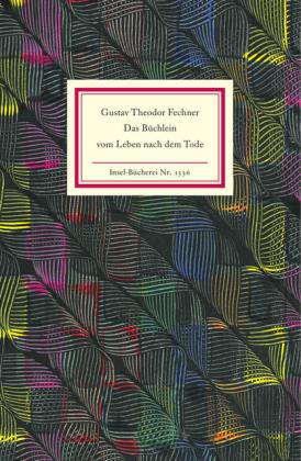 Gustav Theodor Fechner: Das Büchlein vom Leben nach dem Tode
