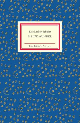 Else Lasker-Schüler: Meine Wunder