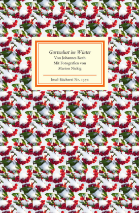 Johannes Roth: Gartenlust im Winter