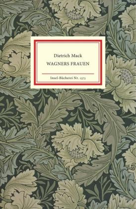 Dietrich Mack: Wagners Frauen