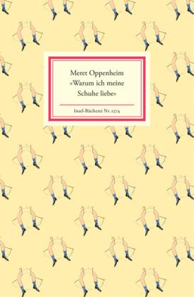 Meret Oppenheim, Christiane Meyer-Thoss: »Warum ich meine Schuhe liebe«