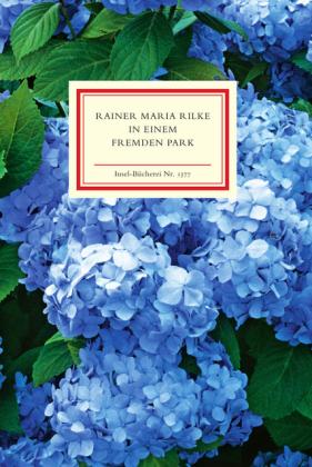 Rainer Maria Rilke, Marion Nickig: In einem fremden Park