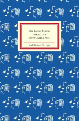 Else Lasker-Schüler, Brigitte Landes: »Denk dir ein Wunder aus«